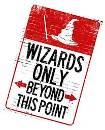 Wizards Only Beyond This Point Sign Poster 13 x 19in