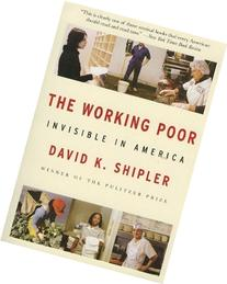 the working poor invisible in america