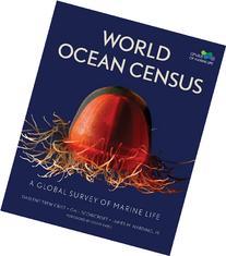World Ocean Census: A Global Survey of Marine Life