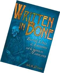 Written in Bone: Buried Lives of Jamestown and Colonial