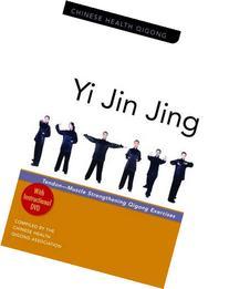 Yi Jin Jing: Tendon-Muscle Strengthening Qigong Exercises