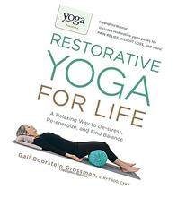 Yoga Journal Presents Restorative Yoga for Life: A Relaxing