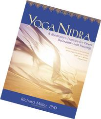 Yoga Nidra: A Meditative Practice for Deep Relaxation and