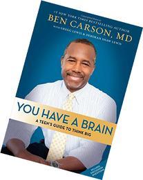 You Have a Brain: A Teen's Guide to T.H.I.N.K. B.I.G