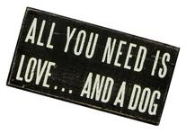 All You Need is Dog Box Sign
