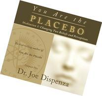 You Are the Placebo Meditation 1: Changing Two Beliefs and