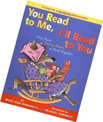 You Read to Me, I'll Read to You: Very Short Fairy Tales to