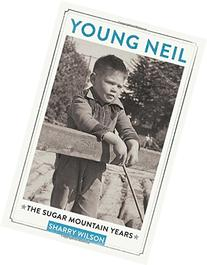 Young Neil: The Sugar Mountain Years