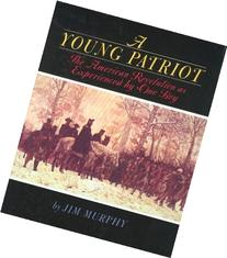 A Young Patriot: The American Revolution as Experienced by