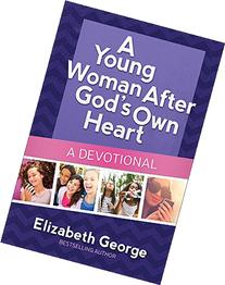 A Young Woman After God's Own Heart-A Devotional