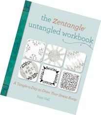 The Zentangle Untangled Workbook: A Tangle-a-Day to Draw